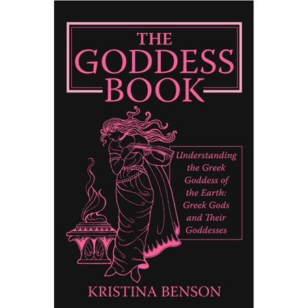 The Goddess Book: Understanding the Greek Goddesses of the Earth - eBook - Greek Godess Of Love