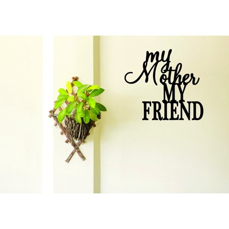 New Wall Ideas My Mother My Friend Quote Daughter Son Mom 20x30 Inches