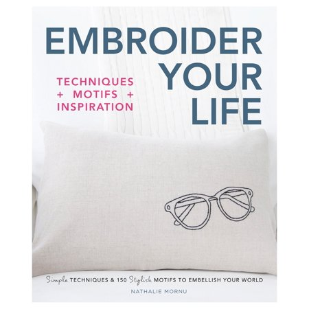 Embroider Your Life : Simple Techniques & 150 Stylish Motifs to Embellish Your World](Embellish Your Story Magnets Halloween)