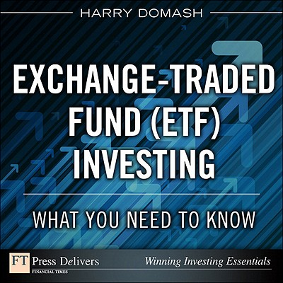 Exchange-Traded Fund (ETF) Investing: What You Need to Know - eBook