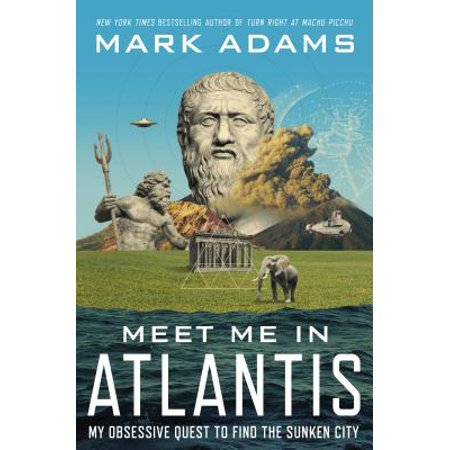 Meet Me in Atlantis : My Obsessive Quest to Find the Sunken City - - Find Me Party City
