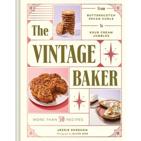 The Vintage Baker : More Than 50 Recipes from Butterscotch Pecan Curls to Sour Cream (There Was A Girl With A Curl)