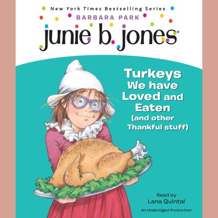 Junie B., First Grader: Turkeys We Have Loved and Eaten (and Other Thankful Stuff) (Junie B. Jones) -