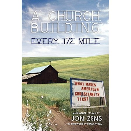 A Church Building Every 1/2 Mile : What Makes American Christianity (Make Christianity The Official Religion Of America)