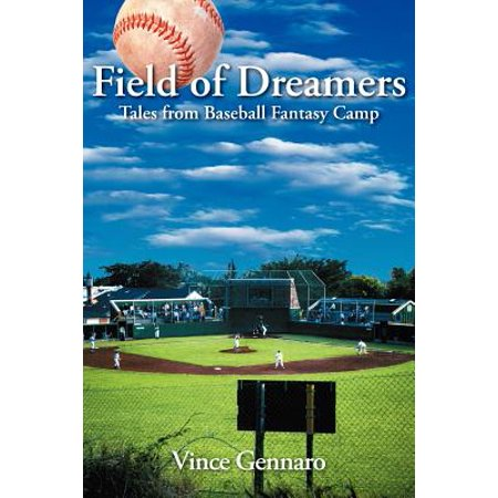 Field of Dreamers : Tales from Baseball Fantasy Camp
