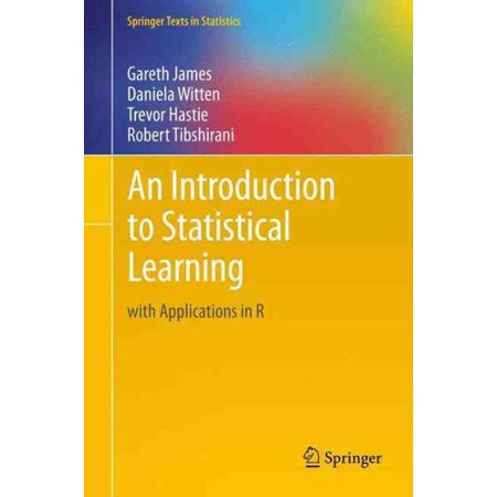 An Introduction to Statistical Learning : With Applications in (Introduction To Statistical Signal Processing With Applications)
