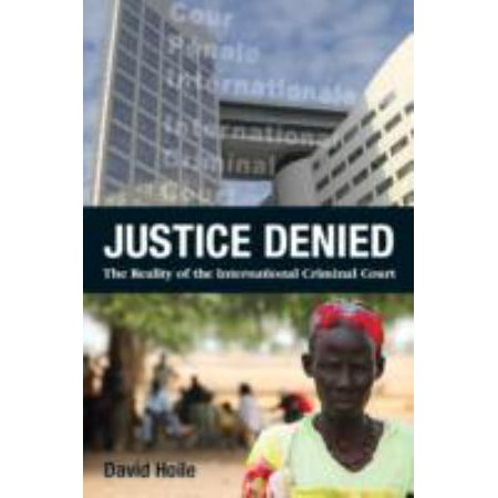 Justice Denied: The Reality of the International Criminal Court (Criminal Justice Center Colorado Springs Phone Number)