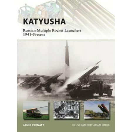 Multiple Rocket Launcher - Vanguard: Katyusha Russian Multiple Rocket Launchers 1941-Present