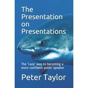 The Presentation on Presentations (Paperback)
