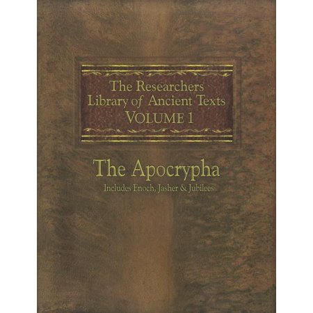 The Researchers Library of Ancient Texts : Volume One -- The Apocrypha Includes the Books of Enoch, Jasher, and Jubilees (Paperback)