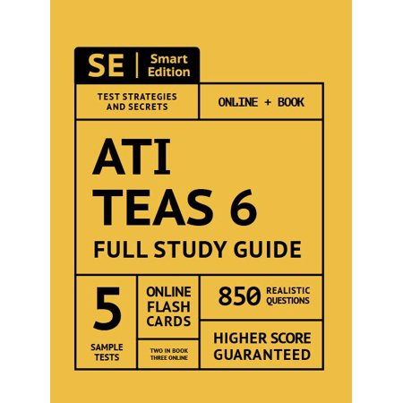 Ati Teas 6 Full Study Guide 2nd Edition: Complete Subject Review with 5 Full Practice Tests Online + Book, 850 Realistic Questions, Plus 400 Online Flashcards