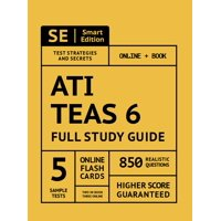 Ati Teas 6 Full Study Guide 2nd Edition: Complete Subject Review with 5 Full Practice Tests Online + Book, 850 Realistic Questions, Plus 400 Online Flashcards (Paperback)
