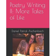 Poetry Writing II : More Tales of Life (Paperback)