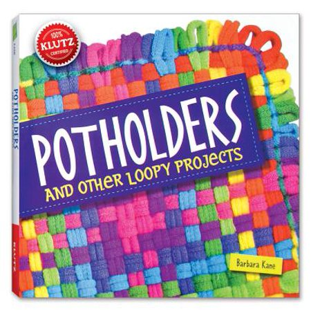 Klutz Potholders and Other Loopy Projects (Fashion Forms Klutz)