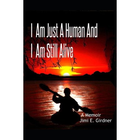 I am Just A Human And I am Still Alive (I Am Alice)