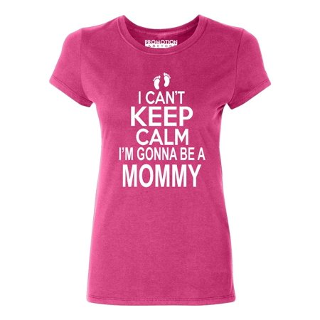 P&B I Can't Keep Calm I'm Going to Be A Mommy Women's T-shirt, Cyber Pink,