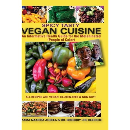 Spicy Tasty Vegan Cuisine: An Informative Health Guide for the Melaninated (People of Color) (Color) - image 1 of 1