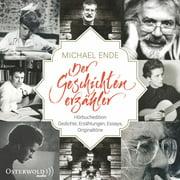 Michael Ende - Der Geschichtenerzähler - Audiobook