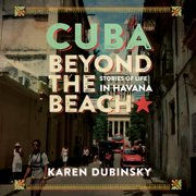 Cuba beyond the Beach - Audiobook