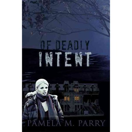 Of Deadly Intent: A Mystery Novel Set in Victoria, Canada