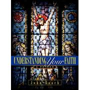 Understanding Your Faith - A Primer