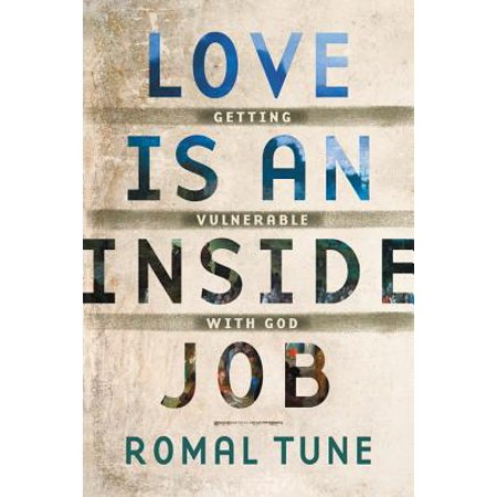 Gods Love Is (Love Is an Inside Job : Getting Vulnerable with)