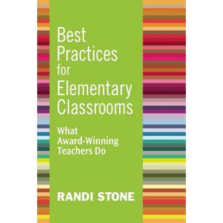 Best Practices for Elementary Classrooms : What Award-Winning Teachers - Classroom Awards