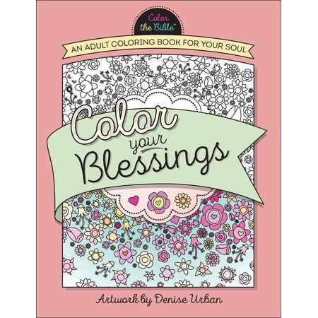 Color the Bible(r): Color Your Blessings: An Adult Coloring Book for Your Soul (Paperback)