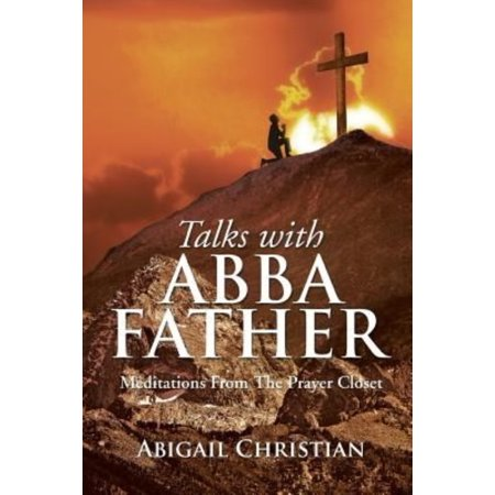 Talks With Abba Father: Meditations from the Prayer Closet