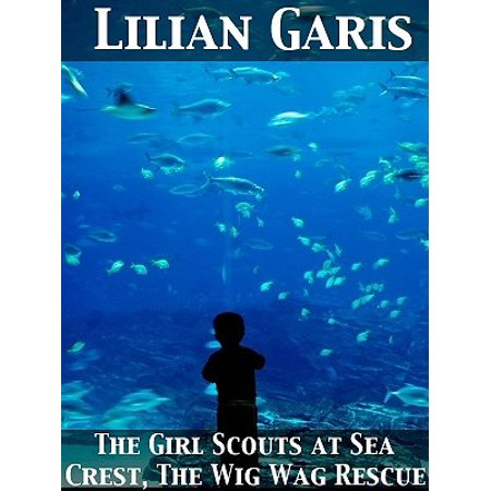 The Girl Scouts at Sea Crest Or, the Wig Wag Rescue - eBook (Halloween Games Girl Scouts)