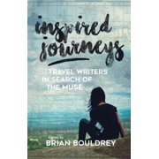 Inspired Journeys : Travel Writers in Search of the Muse - Hardcover