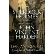 La Singolare Persecuzione di John Vincent Harden - eBook