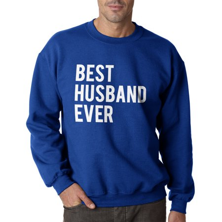 0f01057d Best Husband Ever Crew Neck Funny Sweater for Dad Fathers Day Gift Sarcasm  Valentines Day