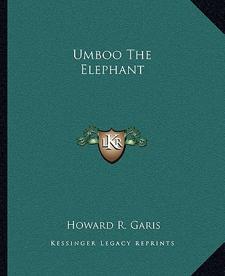 Umboo, the Elephant by Howard Roger Garis