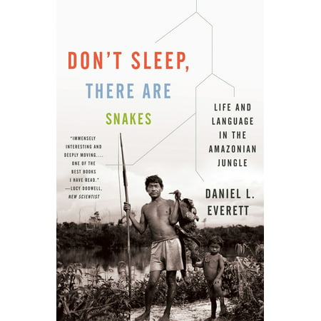 Don't Sleep, There Are Snakes : Life and Language in the Amazonian