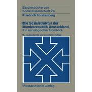 Studienbcher Zur Sozialwissenschaft: Die Sozialstruktur Der Bundesrepublik Deutschland: Ein Soziologischer berblick (Paperback)