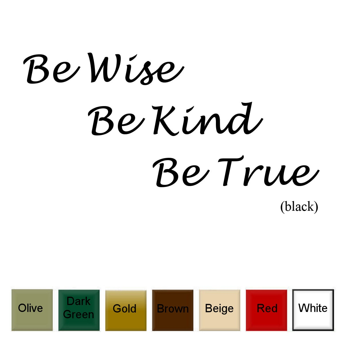Decal the Walls 'Be Wise, Be Kind, Be True' Vinyl Wall Art Decal