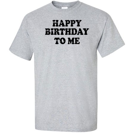 Happy Birthday To Me Adult T-Shirt - Happy Birthday Shirt