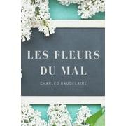 Les Fleurs Du Mal, Spleen et Id�al : Recueil int�gral des po�mes de Charles Baudelaire