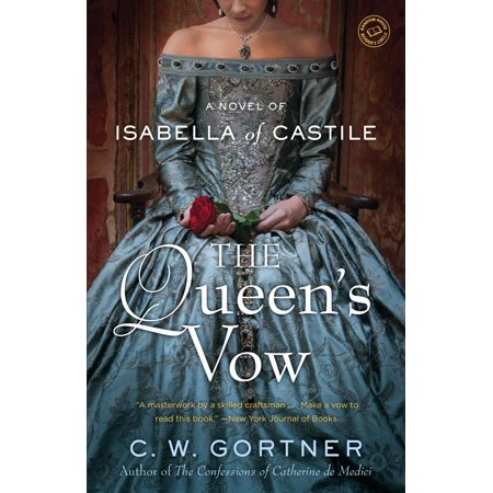 The Queen's Vow : A Novel of Isabella of Castile](Who Was Queen Isabella)