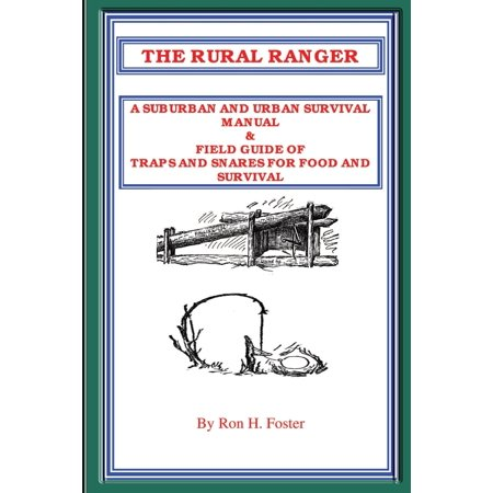 Rural Urban Suburban (The Rural Ranger a Suburban and Urban Survival Manual & Field Guide of Traps and Snares for Food and)