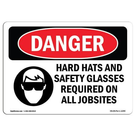 OSHA Danger Sign - Hard Hats Safety Glasses Required Jobsites 5