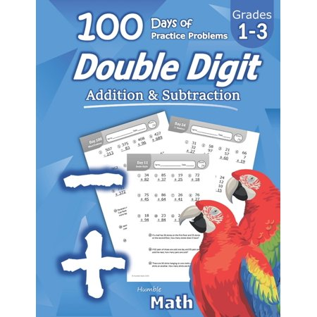Humble Math - Double Digit Addition & Subtraction: 100 Days of Practice Problems: Ages 6-9, Reproducible Math Drills, Word Problems, KS1, Grades 1-3, Add and Subtract Large Numbers (Paperback) Timed Math Drills Addition