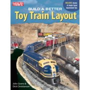 Classic Toy Trains Books: Build a Better Toy Train Layout (Paperback)