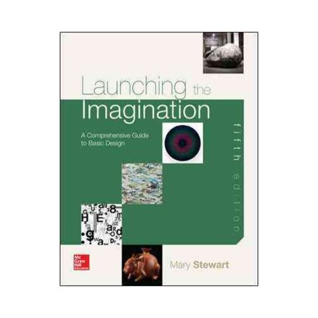 Launching the Imagination: A Comprehensive Guide to Basic Design by