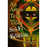 An Aspie Tells Tales Sci-Fi Edition - eBook