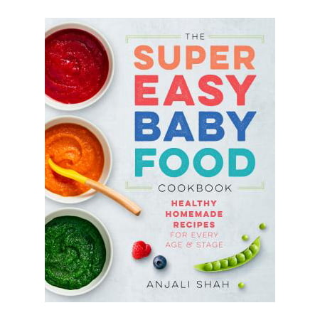 Super Easy Baby Food Cookbook : Healthy Homemade Recipes for Every Age and Stage](Homemade Halloween Cookies Recipes)