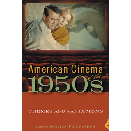 American Cinema of the 1950s : Themes and - Decade Themes