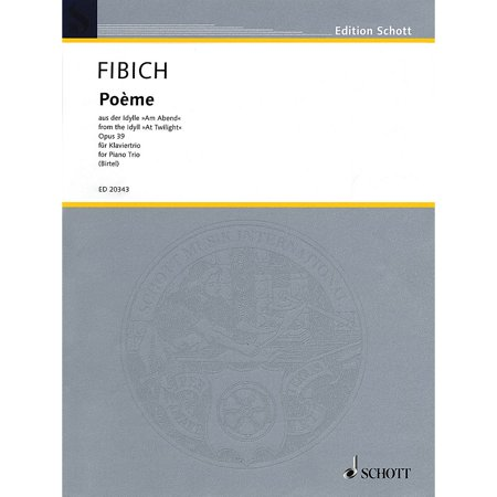 Schott Poeme from the Idyll At Twilight String Orchestra Composed by Zdenek Fibich Arranged by Wolfgang -