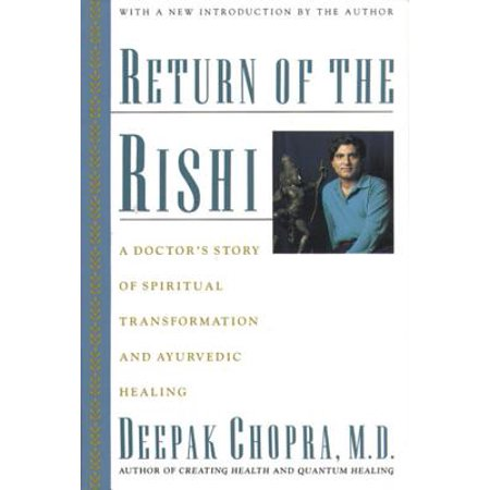 Return of the Rishi : A Doctor's Story of Spiritual Transformation and Ayurvedic Healing